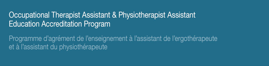 Occupational Therapist Assistant & Physiotherapist Assistant Education Accreditation Program
